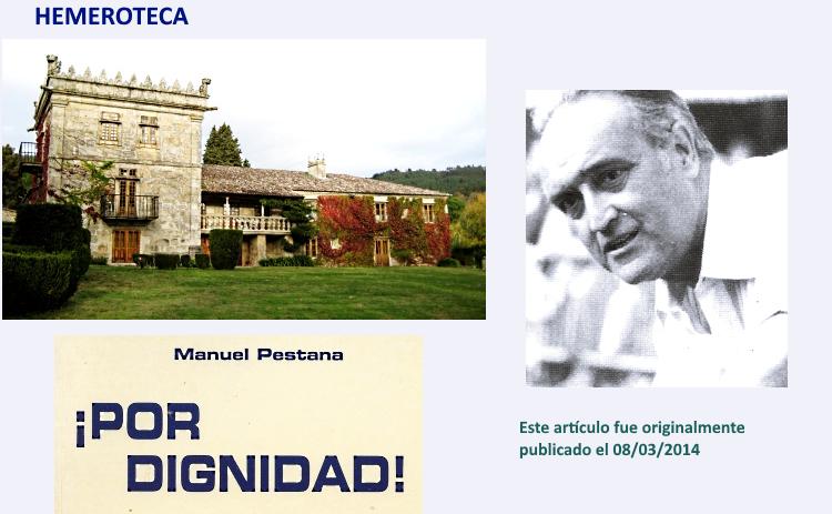 LA SINIESTRA HISTORIA | DEL PAZO DA TOUZA | Que en su día compró y restauró | Manuel Pestana González, |  al que sus hijos después expulsaron