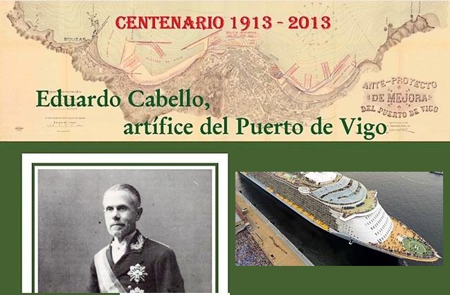 EDUARDO CABELLO EBRENTZ | NACIDO EN FILADELFIA DE MADRE AMERICANA Y EDUCADO EN CUBA, SU GRAN OBRA FUE EL ACTUAL PUERTO DE VIGO QUE ÉL MISMO DISEÑÓ